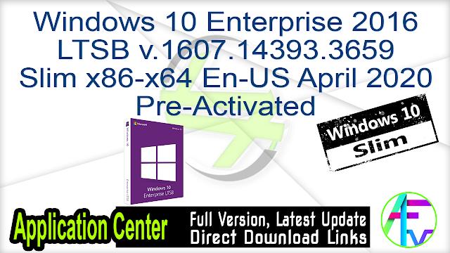 Windows 10 Enterprise 2016 LTSB v.1607.14393.3659 Slim x86-x64 En-US April 2020 Pre-Activated