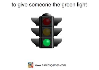to give the green light idiom eslkidsgames.com
