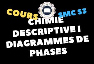 Chimie Descriptive I Et Diagramme De Phases SMC3