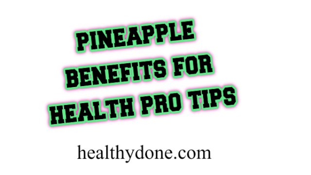 Pineapple benefits for health pro tip