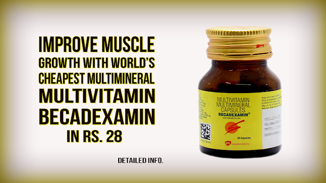 Becadexamin Capsule - Benefits, Dosage and Side-Effects