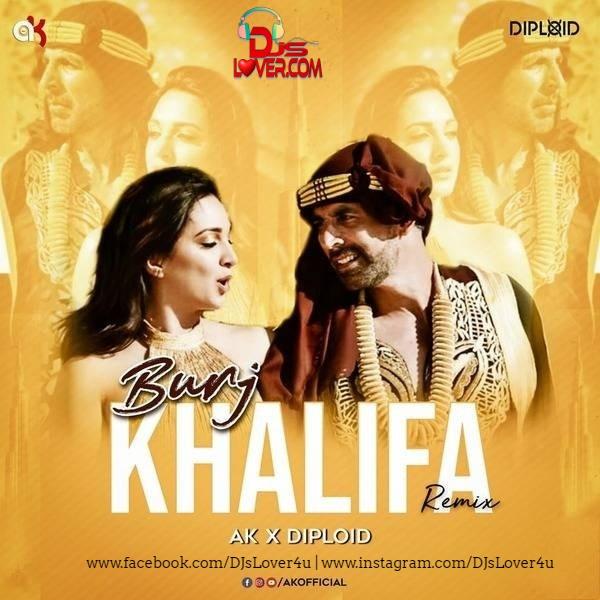 Burj Khalifa Remix DJ AK x Diploid