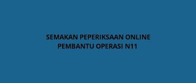 Semakan Peperiksaan Pembantu Operasi N11 (PO)