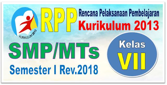 RPP SMP/MTs KELAS VII KURIKULUM 2013 SEMESTER 1 REVISI 2018 TAHUN 2019/2020