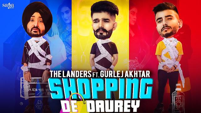 Shopping De Daurey Song Lyrics - The Landers | Gurlez Akhtar | New Punjabi Song 2020 | Saga Music Lyrics Planet