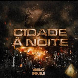 Young Double - Cidade À Noite (feat Xandy)