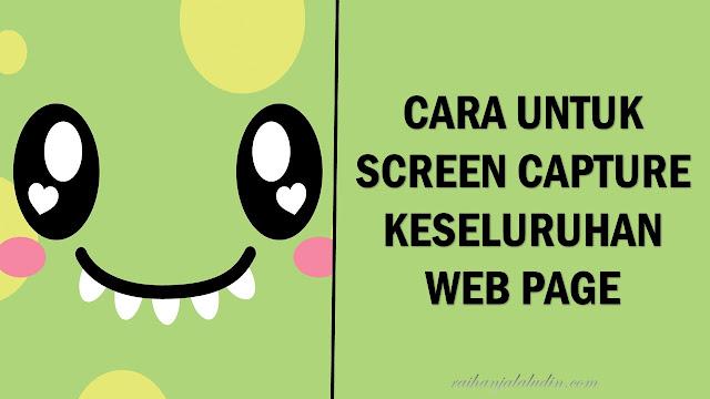 Cara Untuk Screen Capture Keseluruhan Web Page