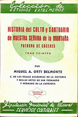 HISTORIA DEL CULTO Y DEL SANTUARIO DE NUESTRA SEÑORA DE LA MONTAÑA. PATRONA DE CÁCERES