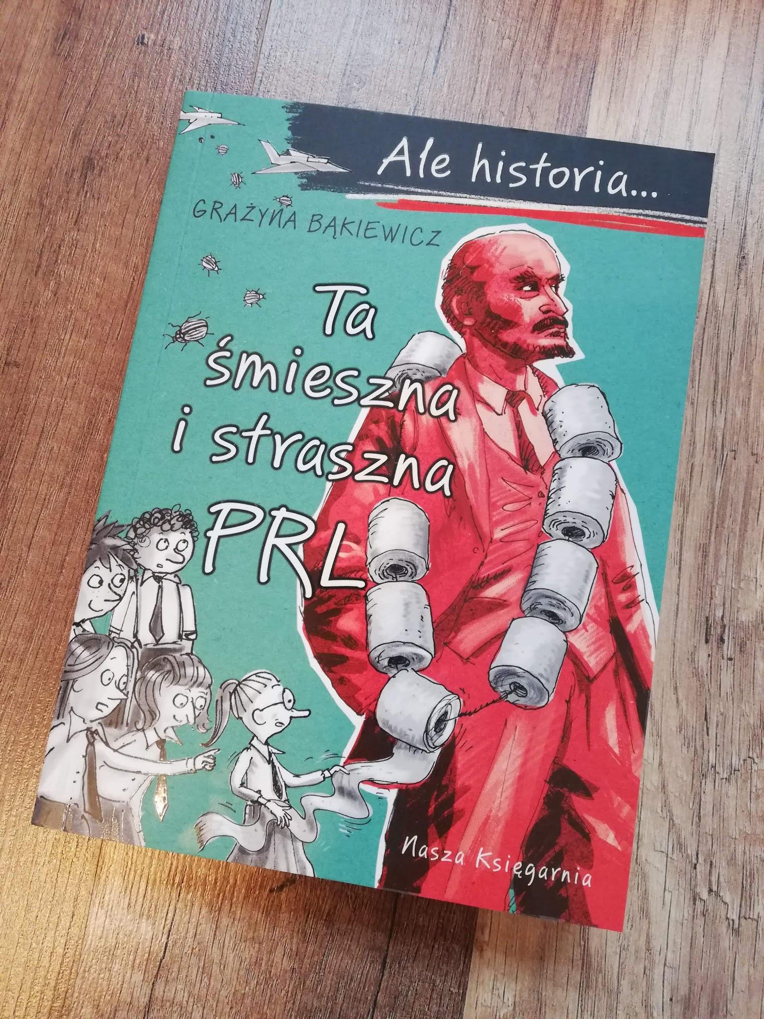 Ale historia... Ta śmieszna i straszna PRL - Nasza Księgarnia