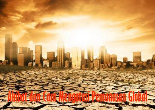 Akibat dan Cara Mengatasi Pemanasan Global