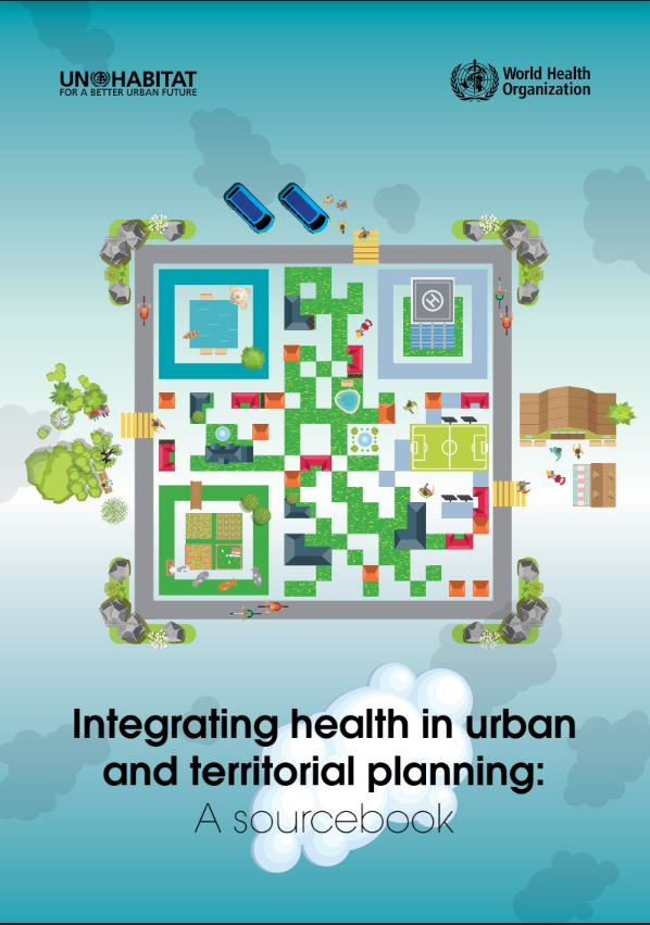 Integrating health in urban and territorial planning: A sourcebook
