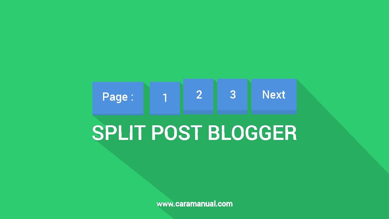 Cara Membagi Postingan Blog Menjadi Beberapa Halaman