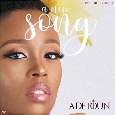 [Music + Video] Adetoun – A New Song