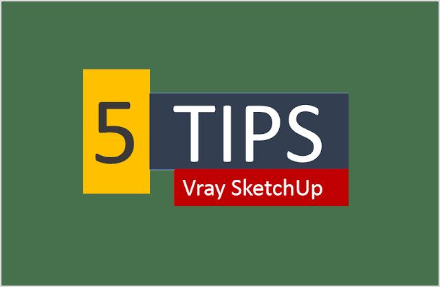 5 Tips Cara Render Realistic di Vray Sketchup 2016, 2017, 2018,2019