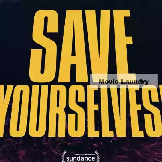 Save Yourselves (2020) movie review and rating.