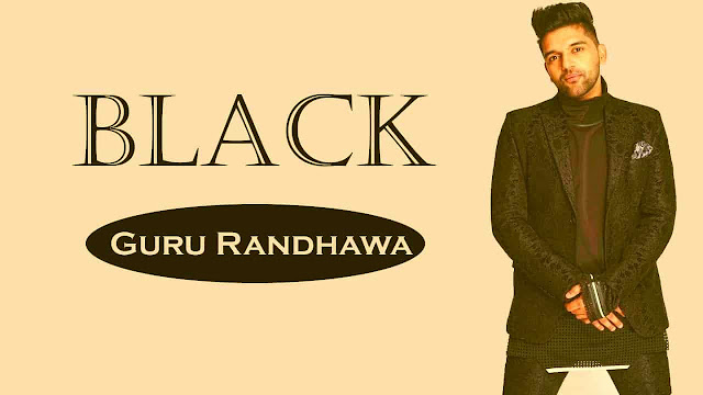 BLACK SONG LYRICS GURU RANDHAWA