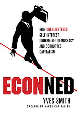 https://www.amazon.com/ECONned-Unenlightened-Undermined-Democracy-Capitalism-ebook/dp/B0038YQWC0/ref=sr_1_1?keywords=ECONNED&qid=1575588056&s=books&sr=1-1