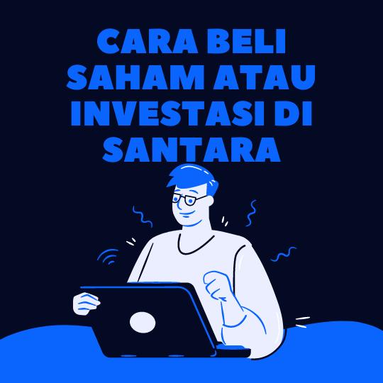 Cara Beli Saham atau Investasi di Santara