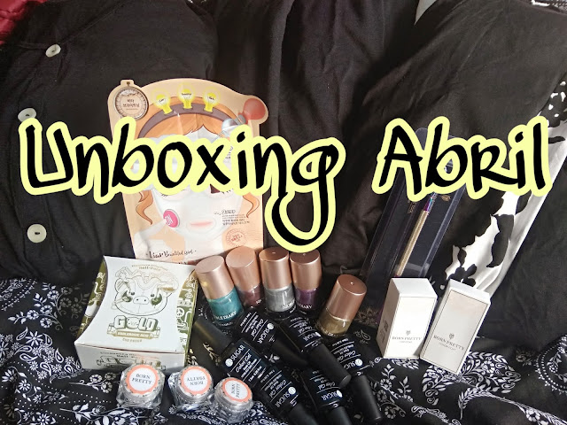 unboxing abril, moda, cosmetica y nail art