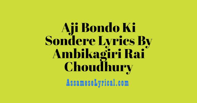 Aji Bondo Ki Sondere Lyrics
