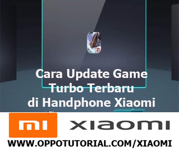 Cara Update Game Turbo Terbaru di Handphone Xiaomi