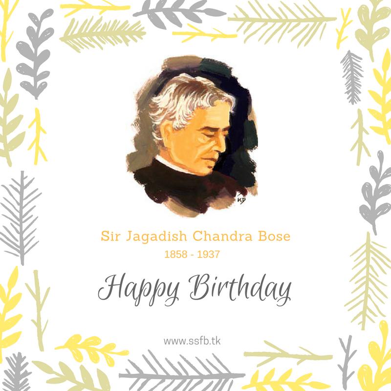 Happy Birthday Jagadish Chandra Bose