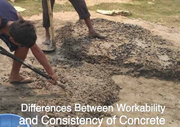 Differences Between Workability and Consistency of Concrete