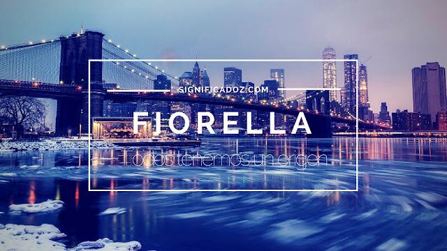 Significado y origen del Nombre Fiorella ¿Que Significa?