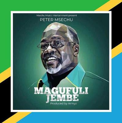 Peter Msechu Magufuli - Jembe