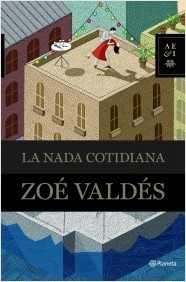 """""""La nada cotidiana"""" de Zoé Valdés"""