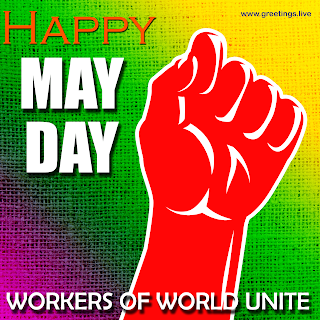 Workers of World Unite Happy MAY DAY Greetings