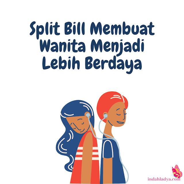 Split Bill Membuat Wanita Menjadi Lebih Berdaya