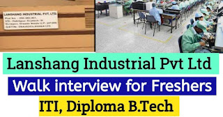 Lanshang Industrial Pvt. Ltd Recruitment ITI, Diploma and Graduate Experienced Candidates For Greater Noida Location