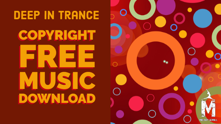Copyright Free Music] - Deep in trance - Purple planet | Melody Scroll