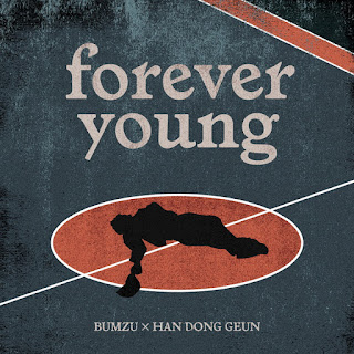 BUMZU x Han Dong Geun 한동근  - Forever Young Lyrics with Romanization
