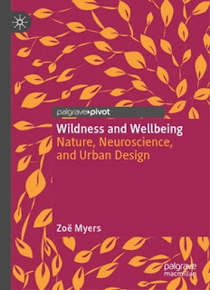Wildness And Wellbeing: Nature, Neuroscience, And Urban Design