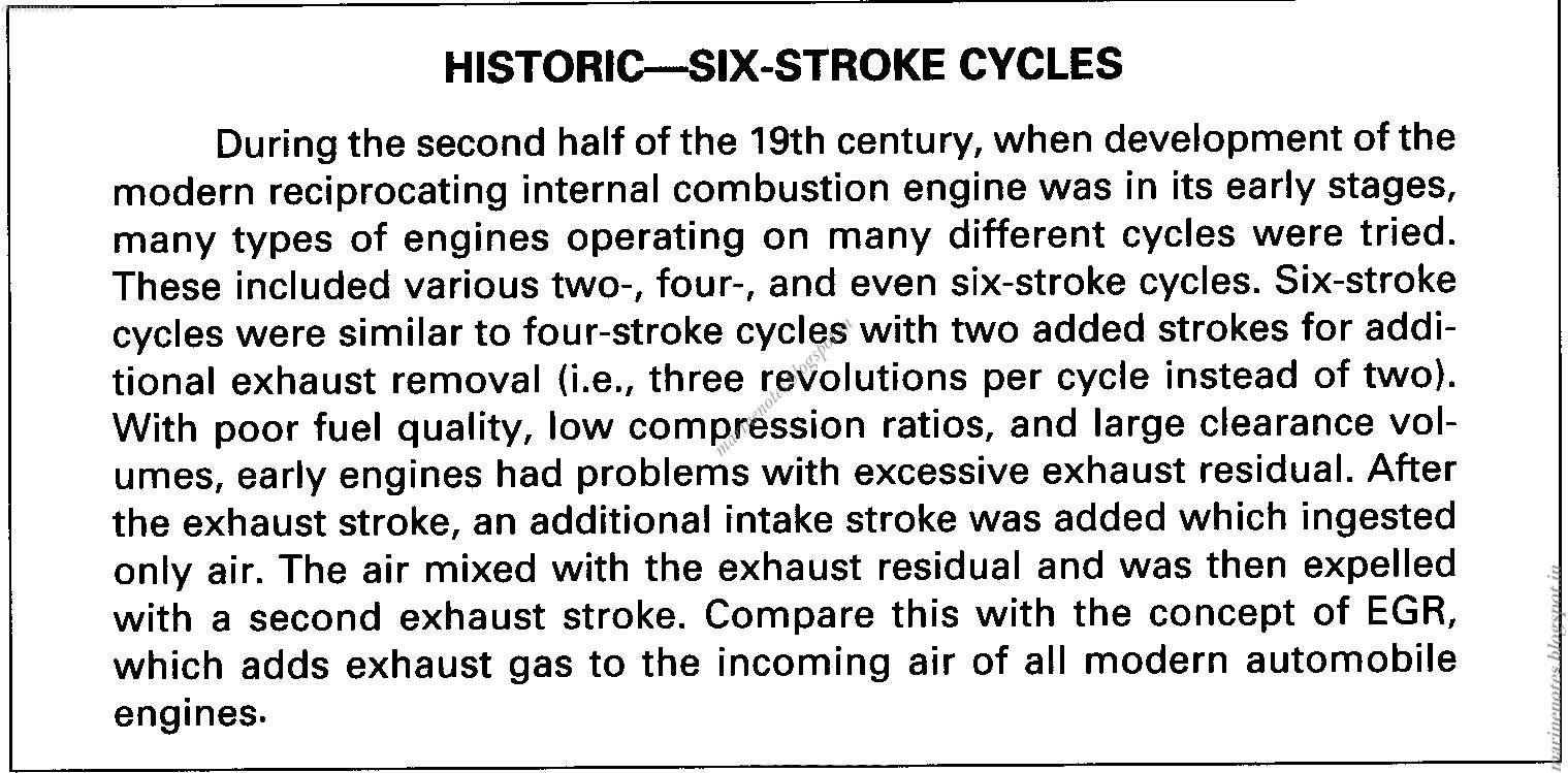 These include various two, four, and even six stroke cycles. Six stroke  cycles were similar to four stroke cycles with two added strokes for  additional ...