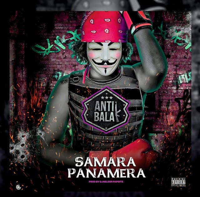 Samara Panamera - Antibala (Kuduro) (Prod. Dj Nelson Papoite)