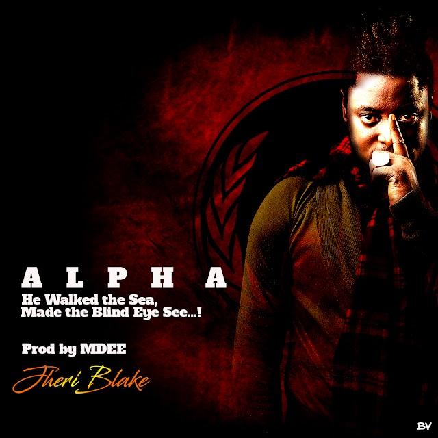[Music] ALPHA - Jheriblake