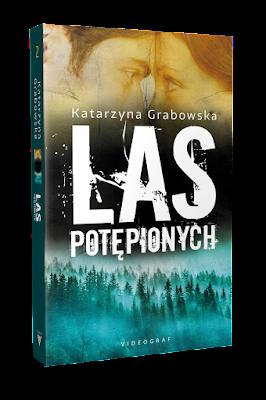 Las Potępionych, Magia ukryta w kamieniu, tom 2, Katarzyna Grabowska, książka, zapowiedź, Videograf
