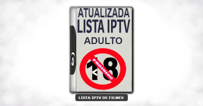 Lista iptv adulto atualizada com novos filmes adulto