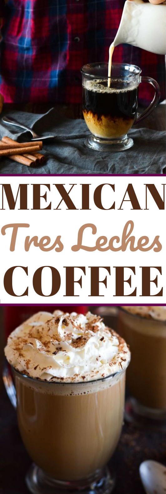 Mexican Tres Leches Coffee #drinks #coffee