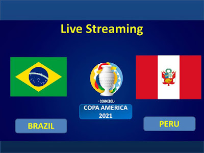 Live Streaming Copa America 2021 Brazil Vs Peru