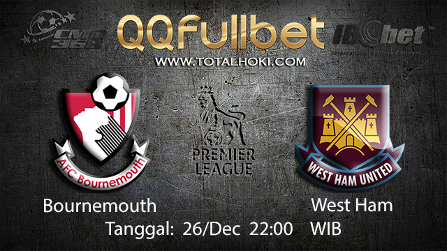 PREDIKSIBOLA - PREDIKSI TARUHAN BOLA BOURNEMOUTH VS WEST HAM 26 DESEMBER 2017 ( ENGLISH PREMIER LEAGUE )