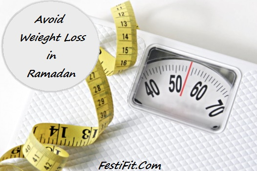 avoid weight loss%2Bin%2Bramadan - Prevent Weight Loss During Ramadan (Avoid losing weight in Ramadan)