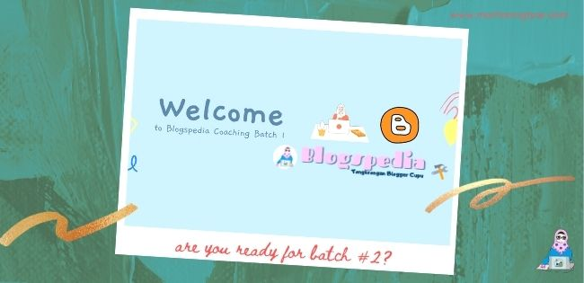 are you ready for blogspedia coaching batch 2?