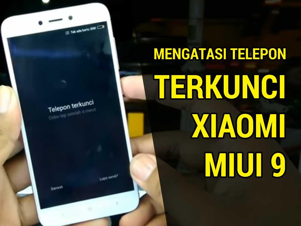 mengatasi-telepon-terkunci-xiaomi-miui9-tanpa-pc-tanpa-pc