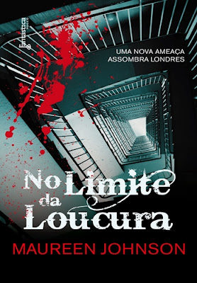 NO LIMITE DA LOUCURA - Sombras de Londres #2 (Maureen Johnson)