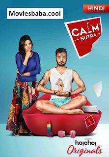 Calm Sutra (2019) Season 01 Hindi Complete Web Series HDRip 720p