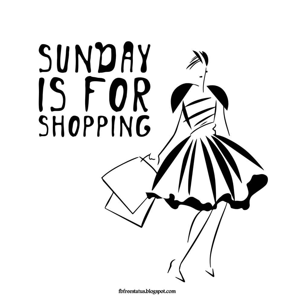 Sunday is for Shopping.